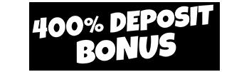 400% deposit bonus