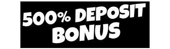 500% deposit bonus
