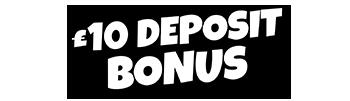 £10 Deposit Bonus