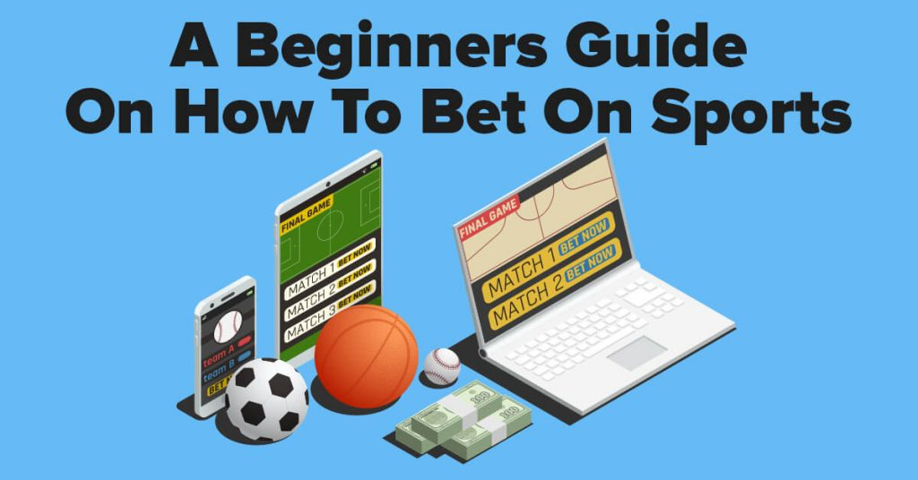 A Beginners Guide On How To Bet On Sports